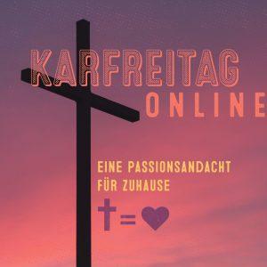 Digitale Passionsandacht am 10.04.